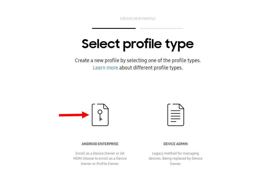 Select Android Enterprise when asked to choose the MDM profile type.